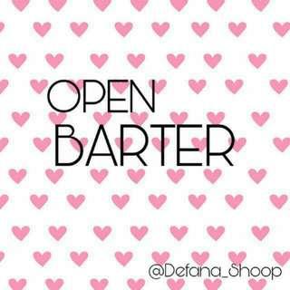 OPEN BARTER 😘