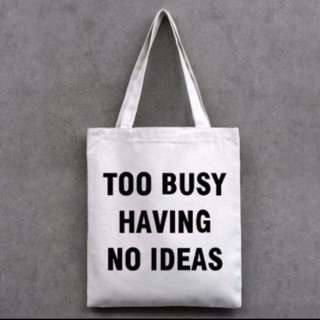 """""""Too Busy Having No Idea"""" Statement Tote Bag"""
