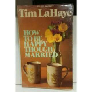 HOW TO BE HAPPY THOUGH MARRIED, TIM LAHAYE