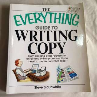 The Everything Guide to Writing Copy By Steve Slaunwhite