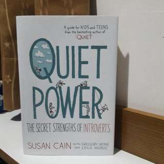 Quiet Power: The Secret Strengths of Introverts by. Susan Cain