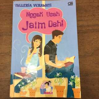 Novel Nggak Usah Jaim Deh! by Valleria Verawati