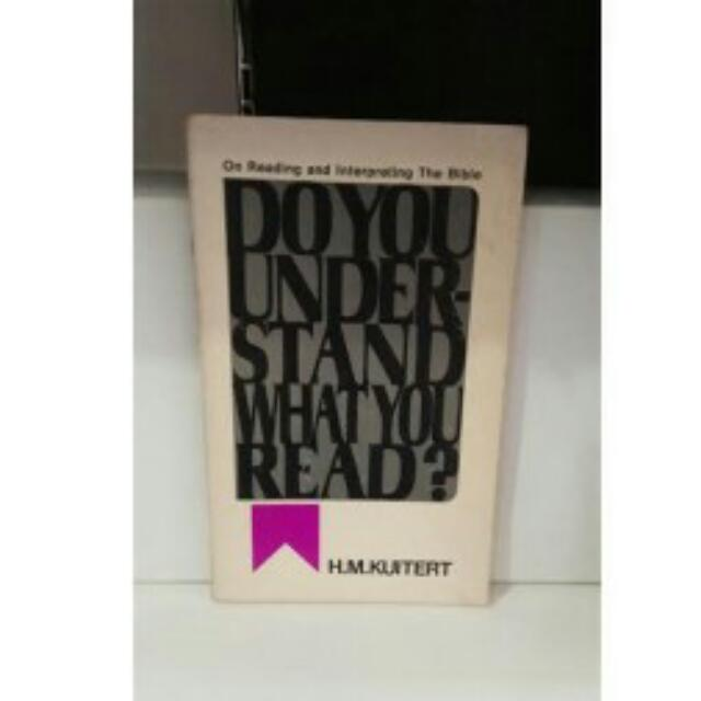 DO YOU UNDERSTAND WHAT YOU READ, H.M. KUITERT