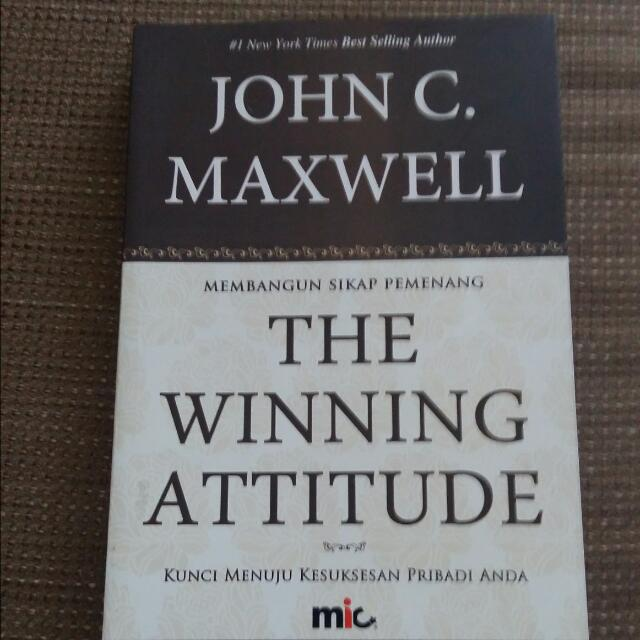 John C Maxwell - The Winning Attitude