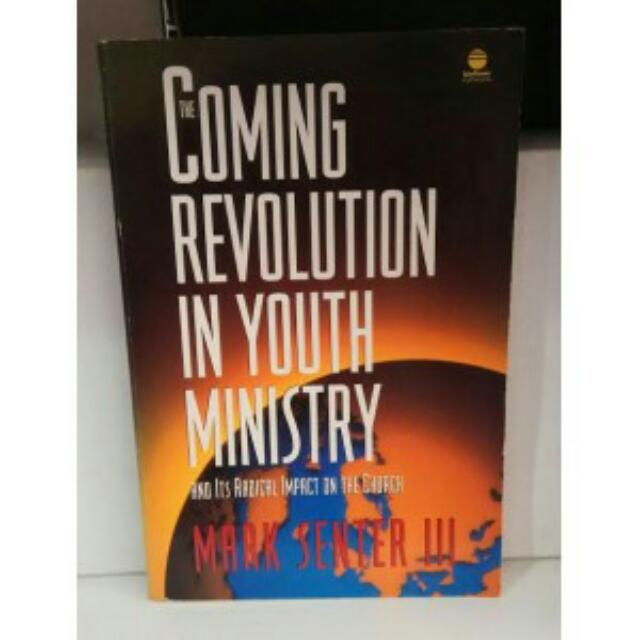 THE COMING REVOLUTION IN YOUTH MINISTRY, MARK SENTER  THE COMING REVOLUTION IN YOUTH MINISTRY, MARK SENTER