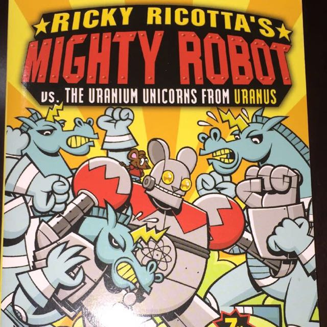 Ricky Ricotta's Mighty Robot vs. The Uranium Unicorns From Uranus - Dav Pilkey