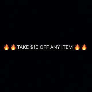 TAKE $10 Off Any Item!!!!