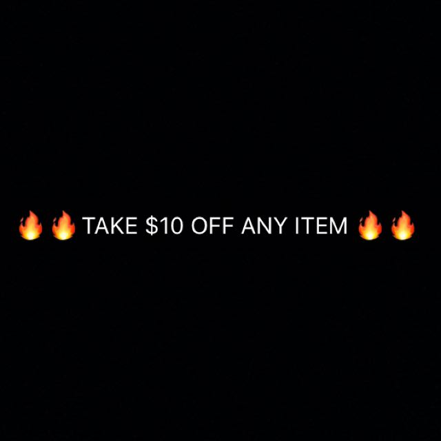 TAKE $10 Off Any Item!!!!