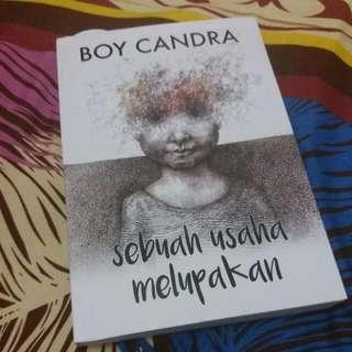Buku BOY CHANDRA, Sebuah Usaha Untuk Melupakan
