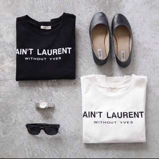 Ain't Laurent Without Yves Long Sleeve Top