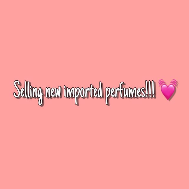 Imported Perfumes for GIRLS for Only P300 😍