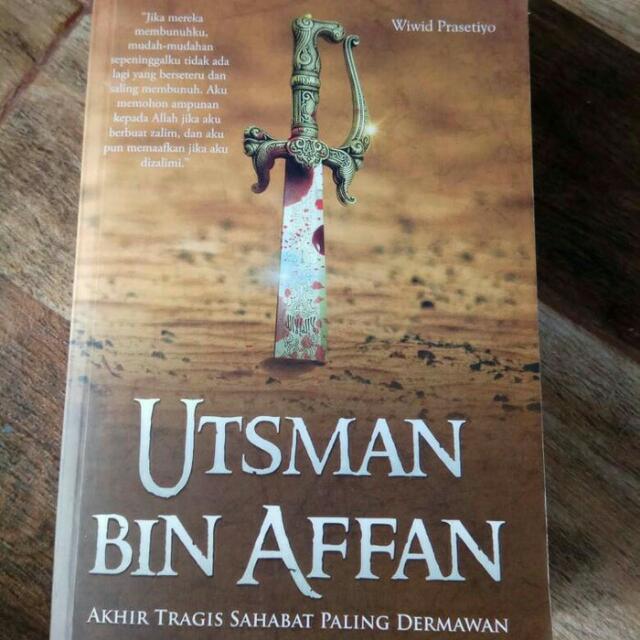 Buku Utsman Bin Affan Akhir Tragis Sahabat Paling Dermawan