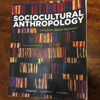 Sociocultural Anthropology: A Problem Based Approach (Third Canadian Edition)