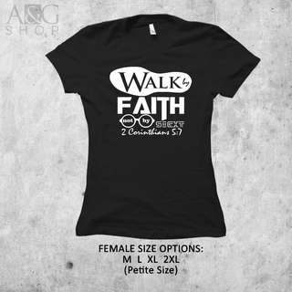 Gospel shirt- Walk by Faith Not by Sight