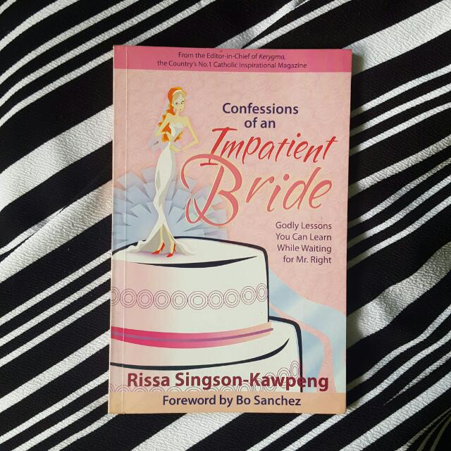 Confessions of an Impatient Bride by Rissa Singson-Kawpeng