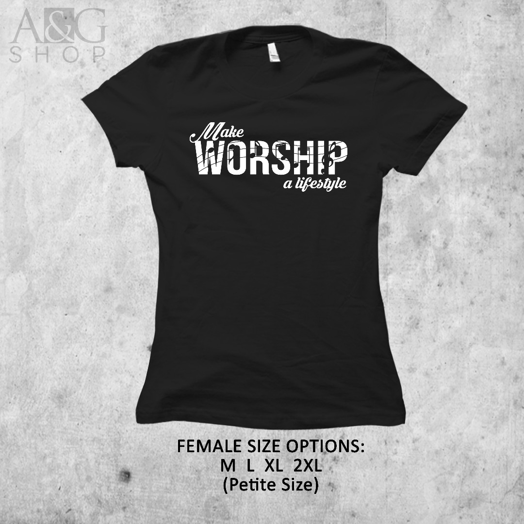 Gospel shirt- Make Workship a Lifestyle