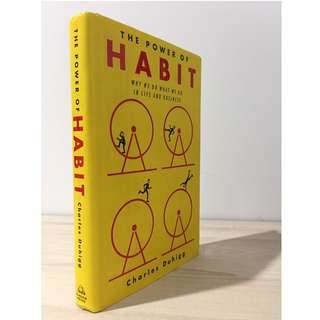The Power of Habit: Why We Do What We Do In Life and Business by Charles Duhigg [Hardback]