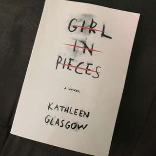 Girl in Pieces by Kathleen Glasglow