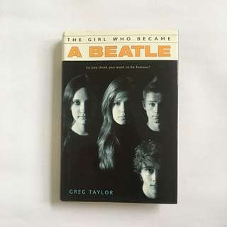 The Girl Who Became A Beatle by Greg Taylor