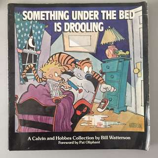 Calvin And Hobbes : Something Under The Bed Is Drooling