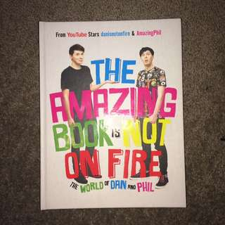 The Amazing Book is Not on Fire - Dan & Phil