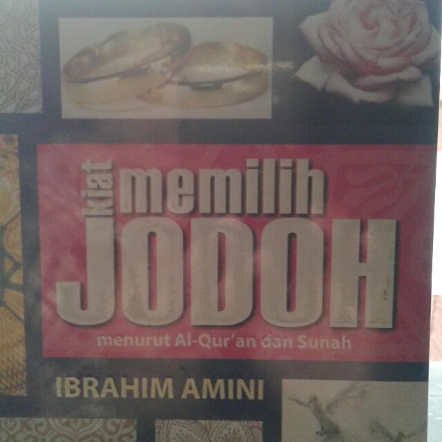 Buku Kiat Memilih Jodoh menurut Al-Qur'an dan Sunnah . Pengarang: Ibrahim Al Amini