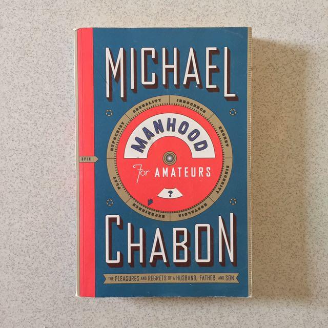 Michael Chabon - Manhood For Amateurs