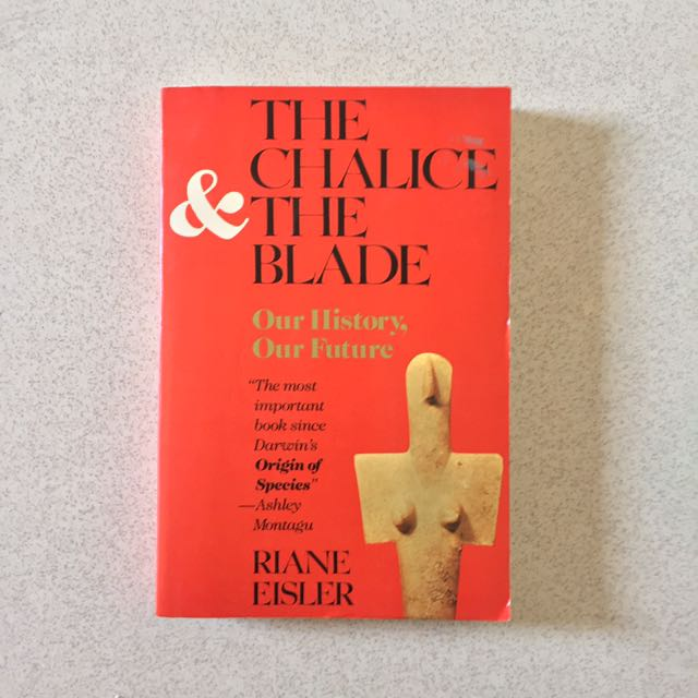 Riane Eisler - The Chalice & The Blade