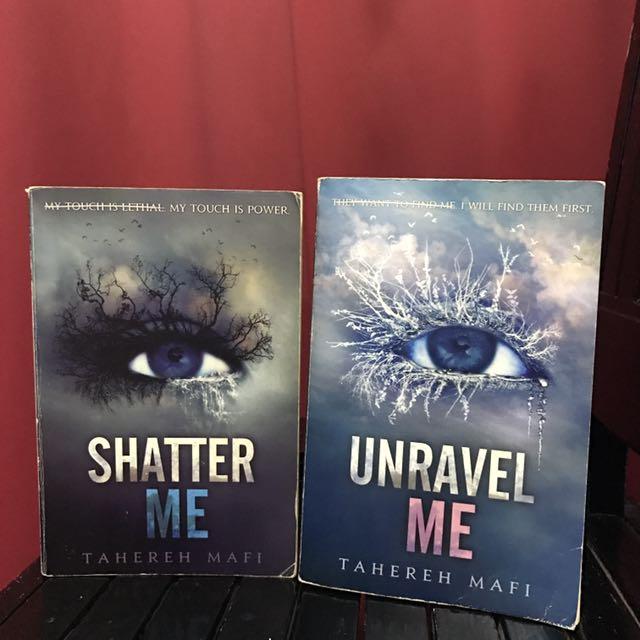 shatter me & unravel me - tahereh mafi