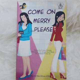 Novel Cerpen Rohani Come On Merry Please