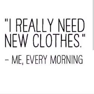 """Quote """" I really need new clothes"""""""