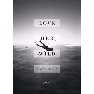 Love Her Wild : Poetry (Hard Cover)