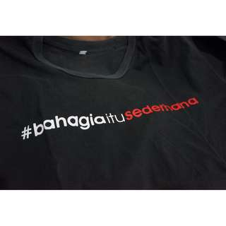 """T shirt local """" Bahagia itu sederhana"""""""