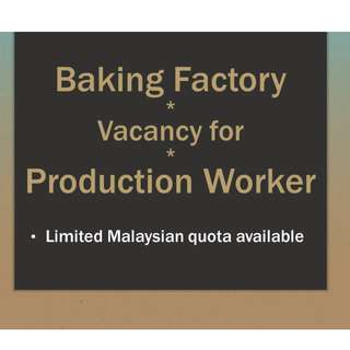 Production Worker for Baking Factory (Malaysian)