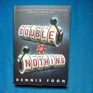 """""""Double Or Nothing"""""""