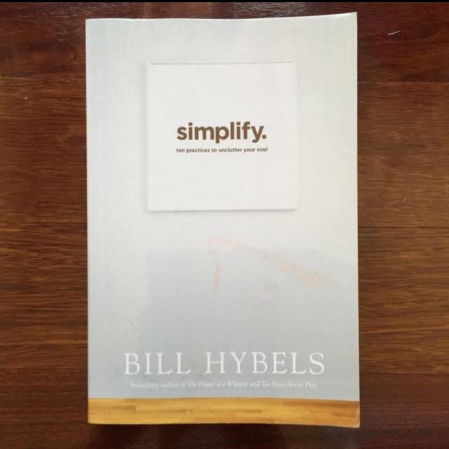 Bill Hybels - Simplify