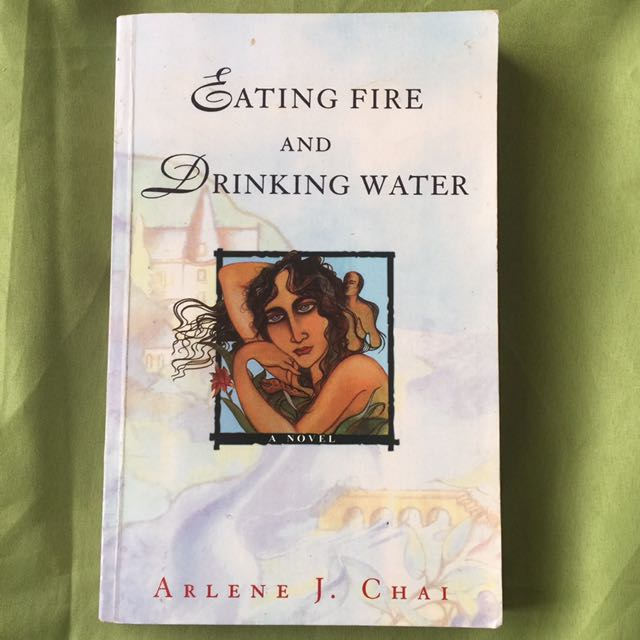 Eating Fire and Drinking Water - A. Chai