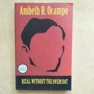 Rizal Without the Overcoat by Ambeth R. Ocampo