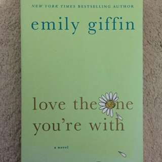Emily Giffin- Love The One You're With