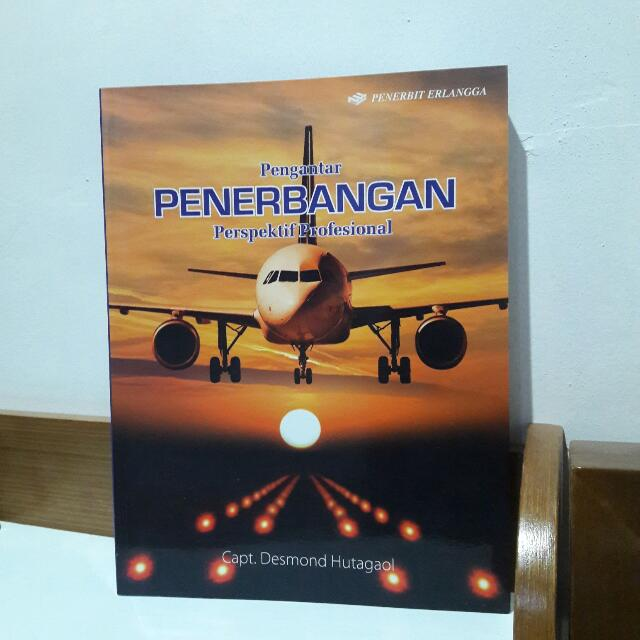 Pengantar Penerbangan: Perspektif Profesional Oleh Capt. Desmond Hutagaol