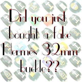 Ooops.. YOU JUST BOUGHT A FAKE HERMES 32mm BUCKLE??