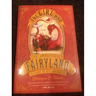 The Girl Who Circumnavigated Fairyland In A Ship Of Her Own Making by Catherynne M. Valente (Paperback)
