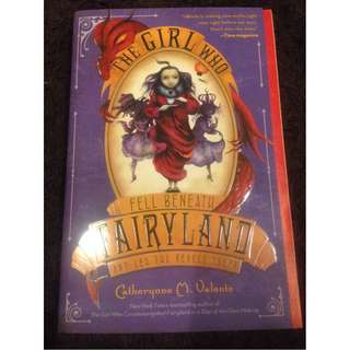 The Girl Who Fell Beneath Fairyland and Led The Revels There by Catherynne M. Valente (Paperback)