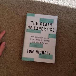 The Death Of Expertise - Tom Nichols