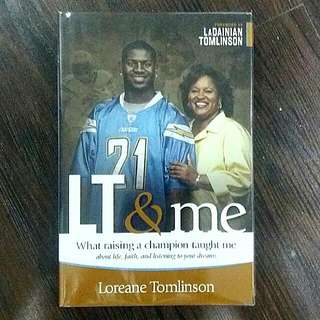 LT & Me: What Raising a Champion Taught Me About Life, Faith, and Listening to Your Dreams