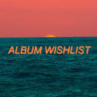 🔊 WTB || Wishlist || Looking For Albums 🕪