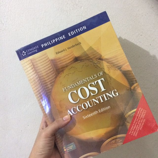 ( Php450 Only!!! ) Cengage Learning Philippine Edition Fundamentals Of Cost Accounting Sixteenth Edition Edward J. Vanderbeck