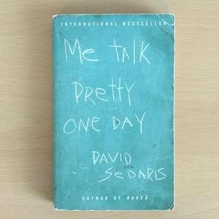 """""""Me Talk Pretty One Day"""" (David Sedaris)"""