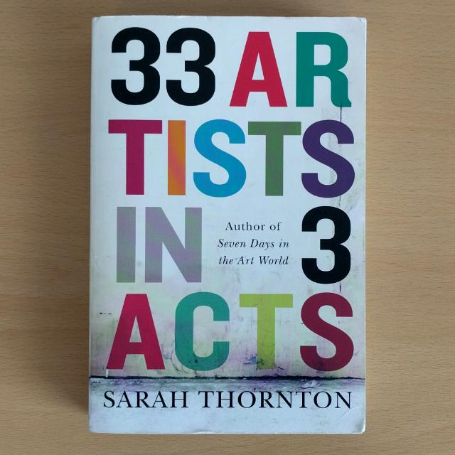 """""""33 Artists In 3 Acts"""" (Sarah Thornton)"""