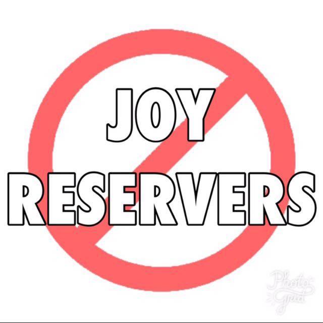 NO TO JOY RESERVERS ❌🚫